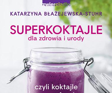 Superkoktajle dla zdrowia i urody, Katarzyna Błażejewska-Stuhr