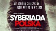 """""""Syberiada Polska"""" już w kinach"""
