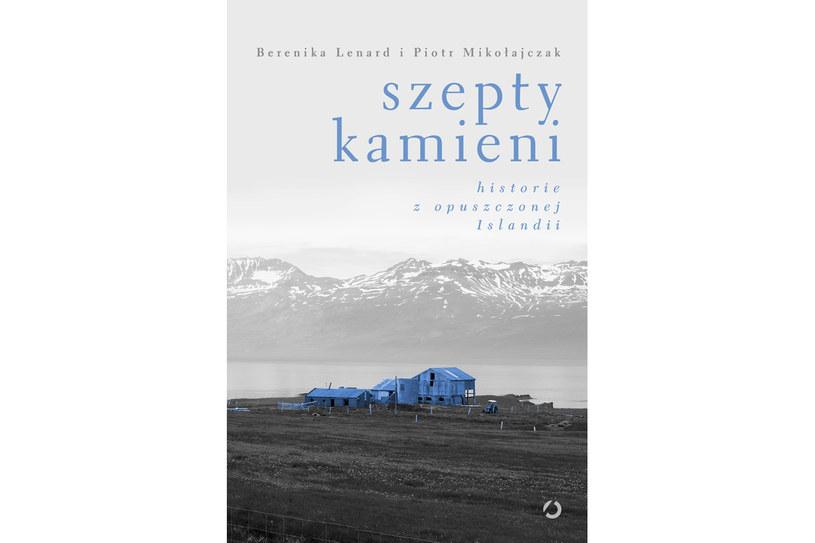 """""""Szepty kamieni. Historie z opuszczonej Islandii"""" /materiały prasowe"""