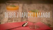 Szybki i zdrowy deser z tapioki i mango