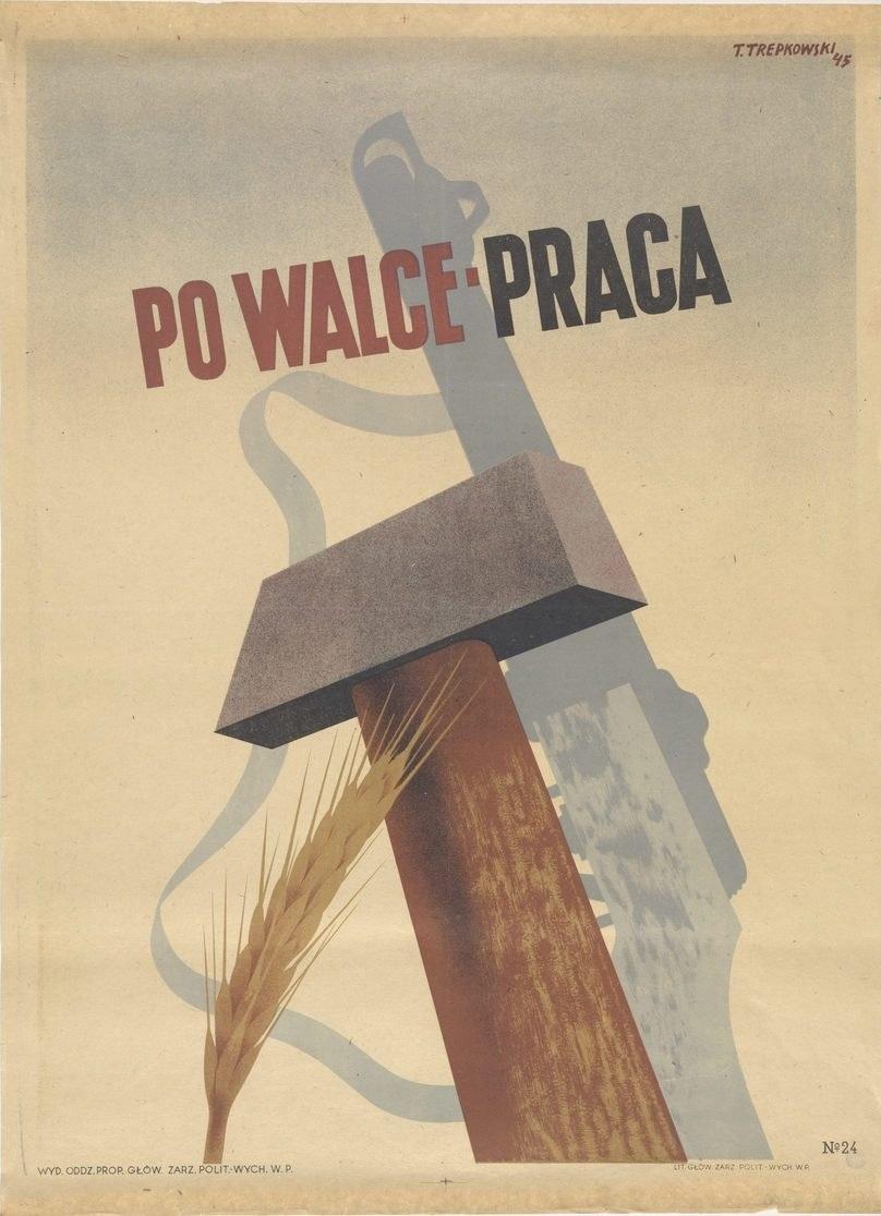 Tadeusz Trepkowski, Po walce - praca, 1945 rok, plakat, Muzeum Narodowe w Poznaniu /materiały prasowe