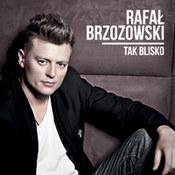 Rafał Brzozowski: -Tak blisko