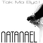 Natanael: -Tak ma być!