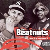 The Beatnuts: -Take It Or Squeeze It