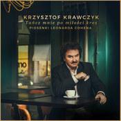 Krzysztof Krawczyk: -Tańcz mnie po miłości kres. Piosenki Leonarda Cohena