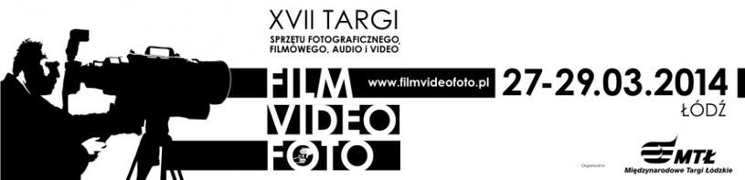 Targi FILM VIDEO FOTO odbędą się w dniach 27-29 marca 2014 r. w Łodzi /materiały prasowe
