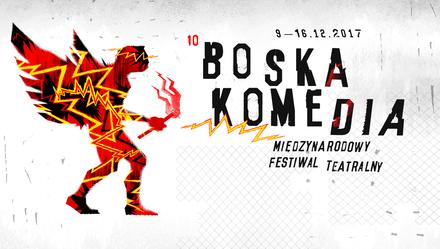 Teatr w ruinie: 10. Międzynarodowy Festiwal Teatralny Boska Komedia