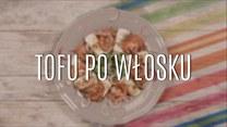 Tofu po włosku - prosty przepis na pyszną sałatkę