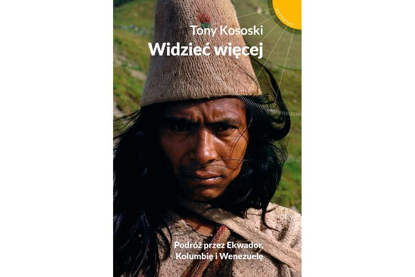 """Tony Kososki """"Widzieć więcej"""" /Wydawnictwo Muza"""