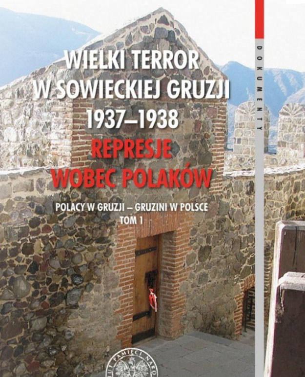 Wielki Terror w sowieckiej Gruzji 1937–1938. Represje wobec Polaków /IPN