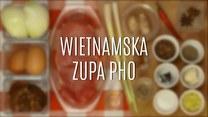 Wietnamska zupa pho - jak ją zrobić?