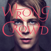 Tom Odell: -Wrong Crowd