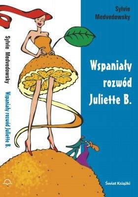 Wspaniały rozwód Juliette B. /Świat Książki