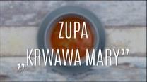 """Wyborna zupa """"Krwawa Mary"""""""