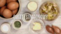 Wyborny omlet estragonowy – takiego jeszcze nie jadłeś