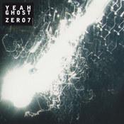 Zero 7: -Yeah Ghost