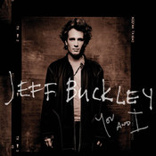 Jeff Buckley: -You and I