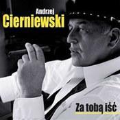 Andrzej Cierniewski: -Za tobą iść