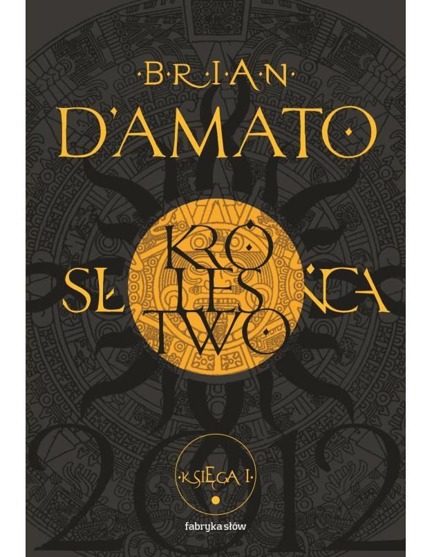 Zagraj o trzymającą w napięciu powieść Briana Damato - Królestwo Słońca /Informacja prasowa