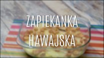 Zapiekanka hawajska - szybki i tani przepis