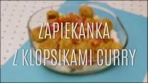Zapiekanka z klopsikami curry - jak ją zrobić?