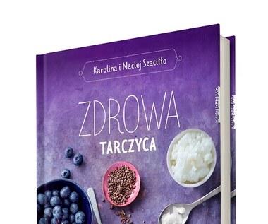 Zdrowa tarczyca, Karolina i Maciej Szaciłło