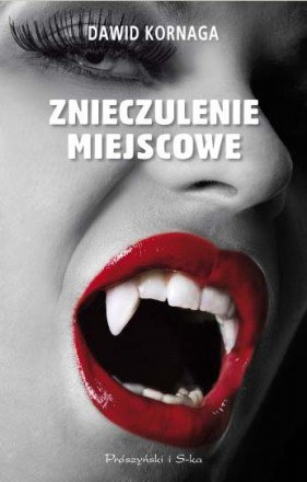 Znieczulenie miejscowe /Wydawnictwo Prószyński i S-ka