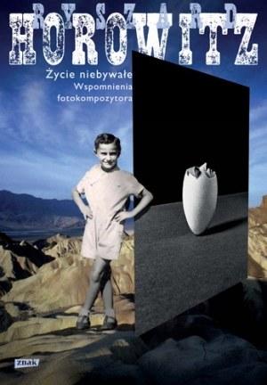 Życie niebywałe. Wspomnienia fotokompozytora /Styl.pl/materiały prasowe
