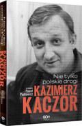 Paweł Piotrowicz, Kazimierz Kaczor. Nie tylko polskie drogi