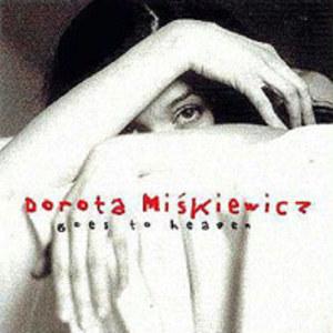 Dorota Miśkiewicz Goes To Heaven - Zatrzymaj się