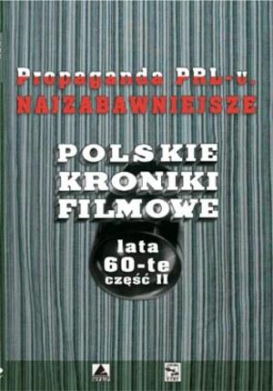 Propaganda PRL-u. Najzabawniejsze kroniki filmowe. Lata 60-te.