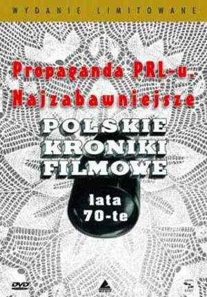 Propaganda PRL-u. Najzabawniejsze kroniki filmowe. Lata 70-te.