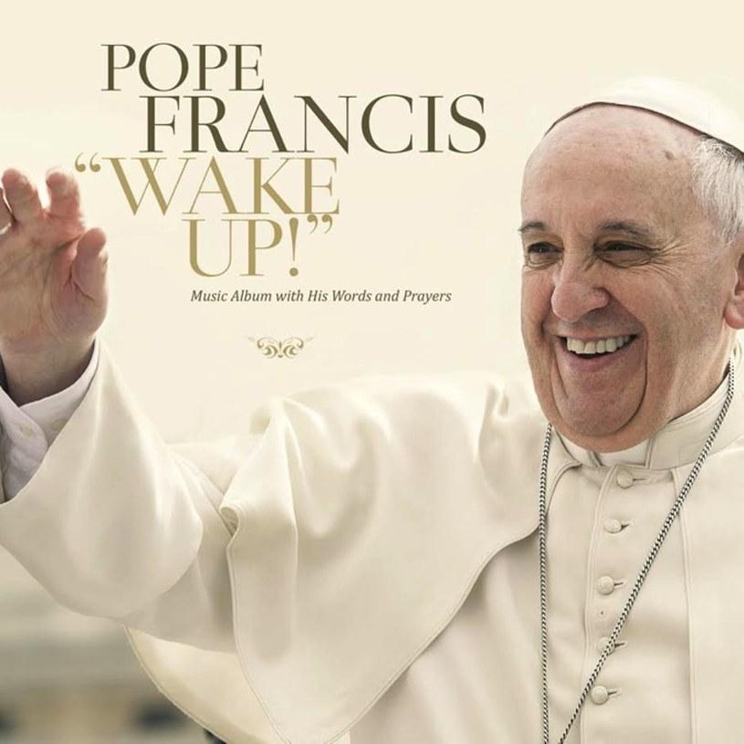 """Najważniejsza osoba w Kościele katolickim nagrała album inspirowany rockiem. Jego premiera zaplanowana jest na 27 listopada. Ujawniono również pierwszy utwór z płyty - """"Wake Up! Go! Go! Forward!""""."""