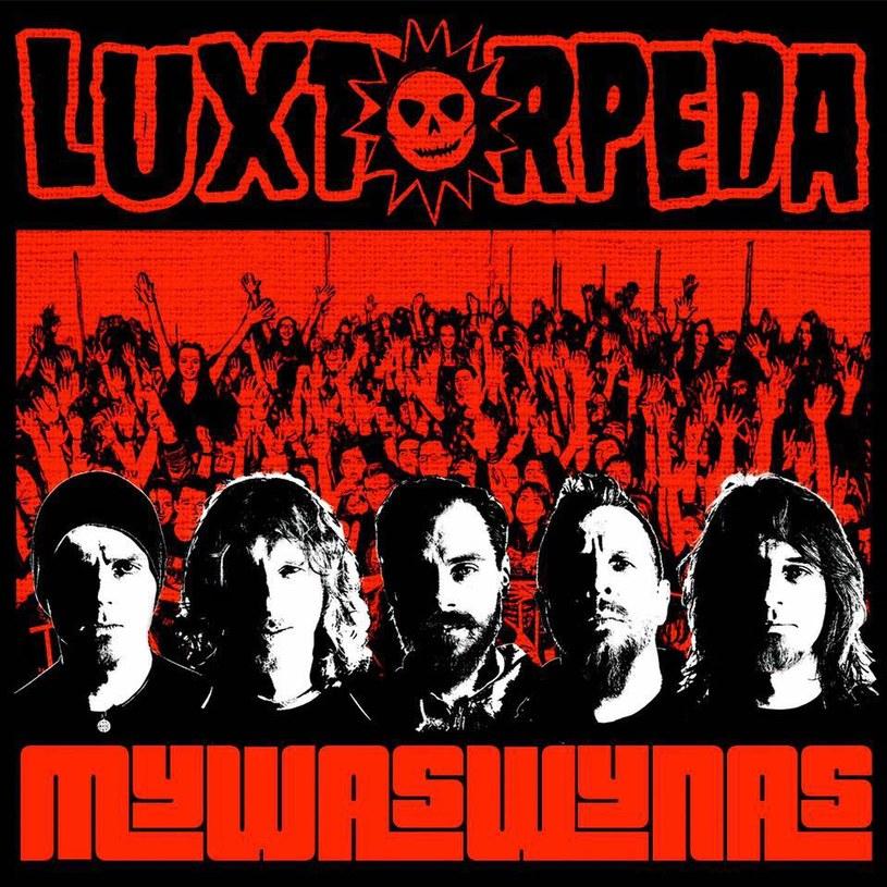 """1 kwietnia ukaże się nowa płyta Luxtorpedy - """"MYWASWYNAS""""."""