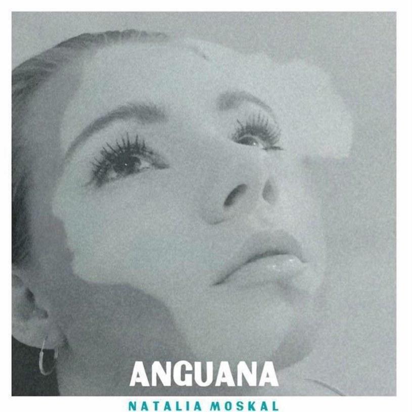"""Na początku marca Natalia Moskal zadebiutowała wydawnictwem """"Anguana"""". Singlem promującym EP-kę jest utwór """"Foreign stranger""""."""
