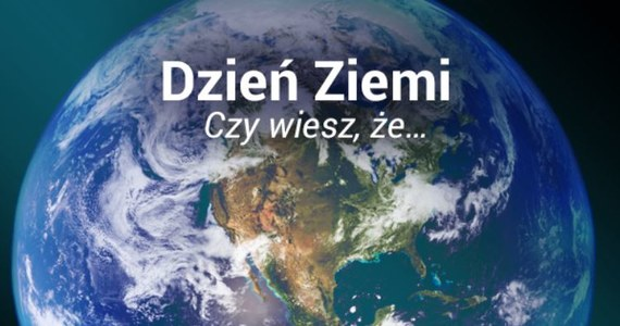 Dzisiaj obchodzimy Światowy Dzień Ziemi. Tak jak co roku od 1990. W tym dniu ekolodzy oraz organizacje zajmujące się odzyskiem surowców będą promować postawy proekologiczne, w tym przede wszystkim segregację śmieci. A my proponujemy Wam zabawę - quiz. Co wiesz o swojej planecie?
