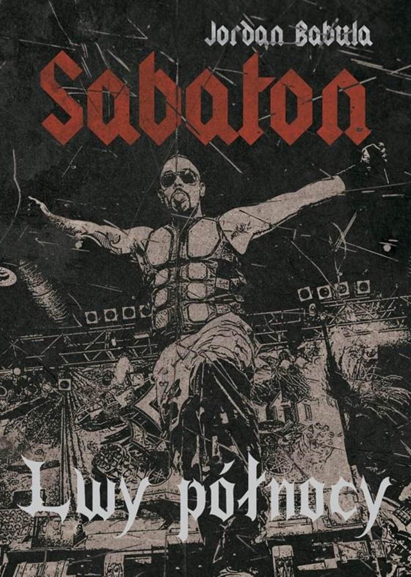 """W połowie czerwca do sprzedaży trafi książka """"Sabaton. Lwy północy"""" - polska biografia szwedzkich metalowców, cieszących się dużą popularnością w naszym kraju."""
