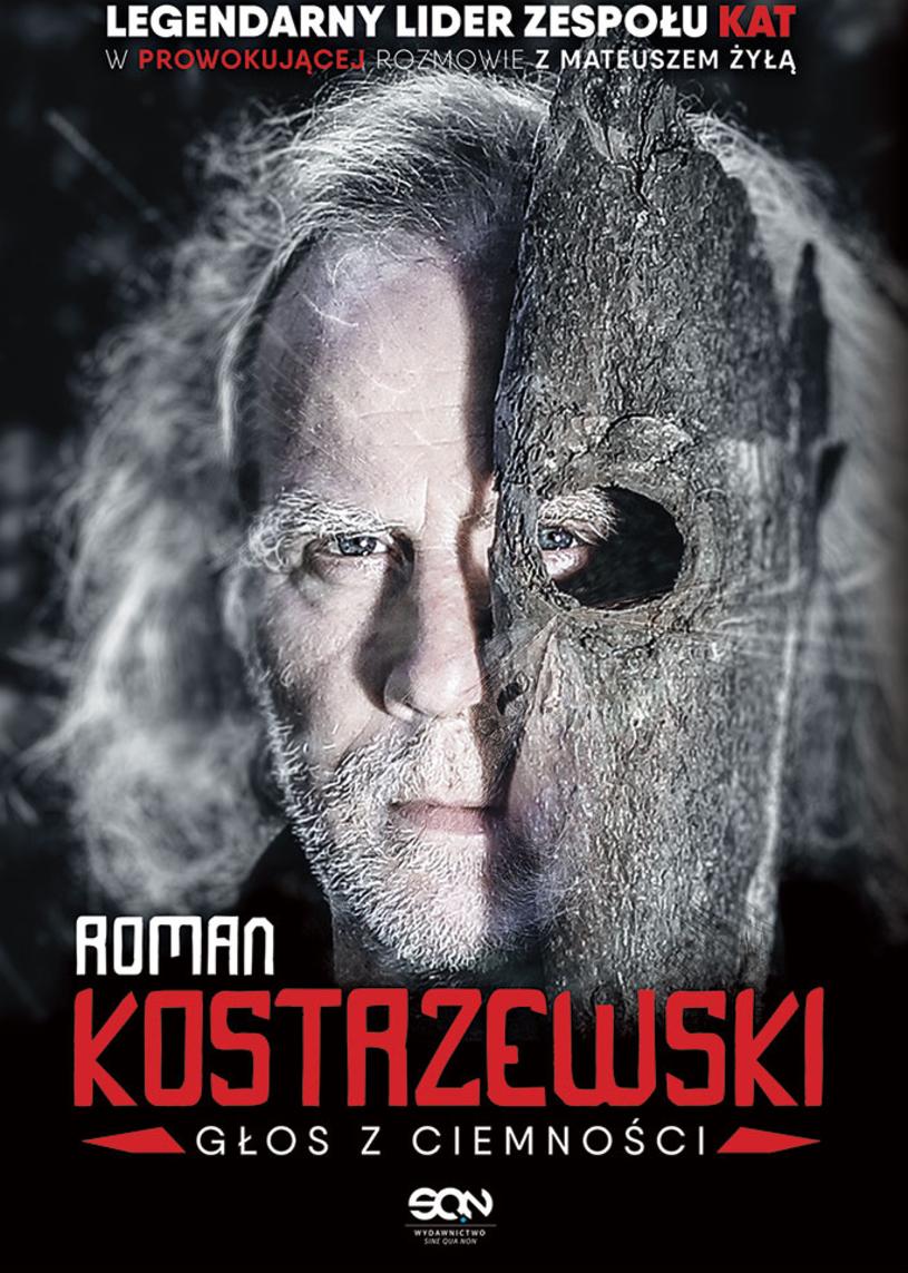 """W połowie września ukaże się książka """"Roman Kostrzewski. Głos z ciemności"""", autobiograficzna rozmowa z wokalistą zespołu Kat."""