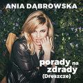 """Ania Dąbrowska ma """"Dreszcze"""" (""""Porady na zdrady"""")"""