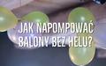 Nietypowy sposób pompowania balonów