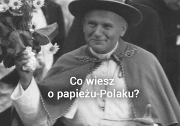 Co wiesz o papieżu-Polaku?