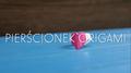 Jak zrobić pierścionek origami?
