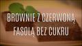 Przepis na brownie z czerwoną fasolą