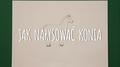 Poradnik krok po kroku, jak narysować konia