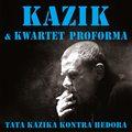 """Recenzja Kazik i Kwartet ProForma """"Tata Kazika kontra Hedora"""": Rubasznie i poważnie"""