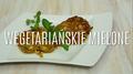 Jak zrobić wegetariańskie mielone?