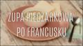 Jak zrobić zupę pieczarkową po francusku?