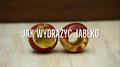 Szybkie drążenie jabłek - jak to zrobić?