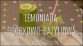 Lemoniada ogórkowo-bazyliowa