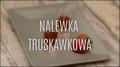 Jak zrobić nalewkę truskawkową?